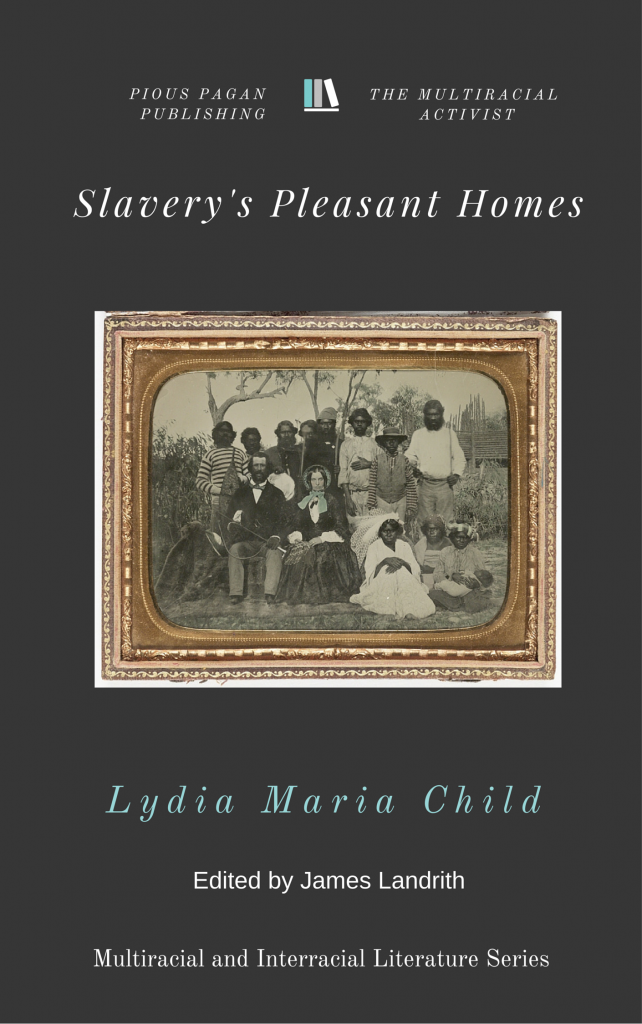 Slavery's Pleasant Homes
